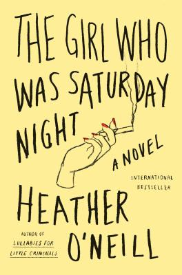 The Girl Who Was Saturday Night - O'Neill, Heather
