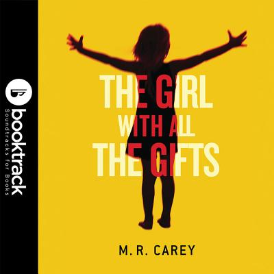 The Girl with All the Gifts - Carey, M R, and Williams, Finty (Read by)