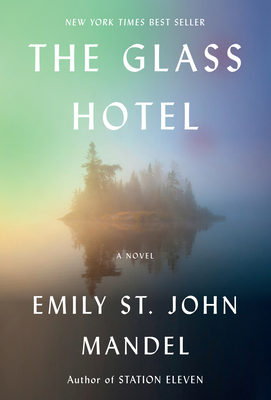 The Glass Hotel - Mandel, Emily St John