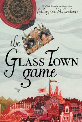The Glass Town Game - Valente, Catherynne M