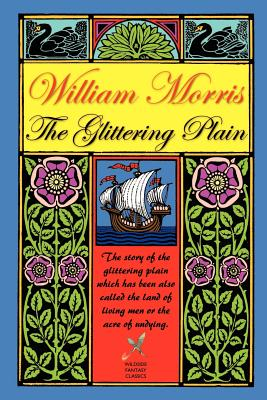 The Glittering Plain - Morris, William