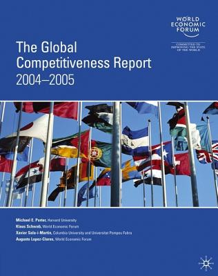 The Global Competitiveness Report 2004-2005 - Porter, M (Editor)