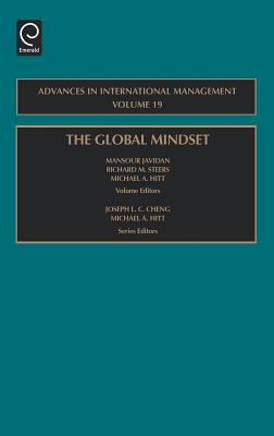 The Global Mindset - Javidan, Mansour, Dr. (Editor), and Steers, Richard M (Editor), and Hitt, Michael A (Editor)