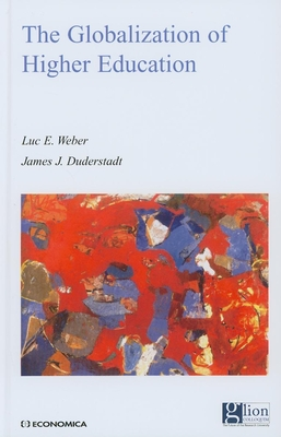 The Globalization of Higher Education - Weber, Luc E, and Duderstadt, James J