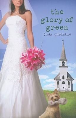 The Glory of Green - Christie, Judy