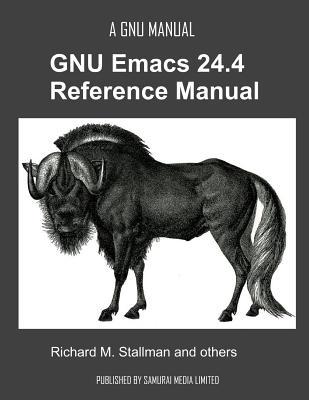 The GNU Emacs 24.4 Reference Manual - Stallman, Richard M