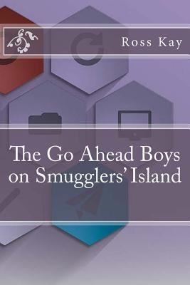 The Go Ahead Boys on Smugglers' Island - Kay, Ross