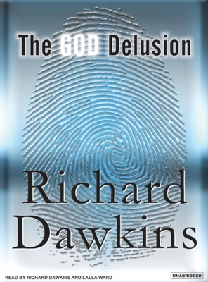 The God Delusion - Dawkins, Richard (Narrator), and Ward, Lalla (Narrator)
