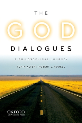The God Dialogues: A Philosophical Journey - Alter, Torin Andrew, and Howell, Robert J