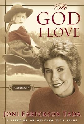 The God I Love: A Lifetime of Walking with Jesus - Tada, Joni Eareckson