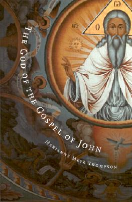 The God of the Gospel of John - Thompson, Marianne Meye