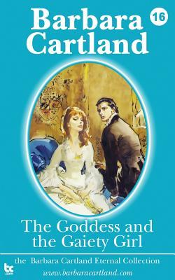 The Goddess and the Gaiety Girl - Cartland, Barbara