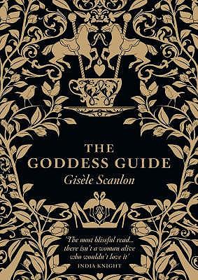 The Goddess Guide - Scanlon, Gisele
