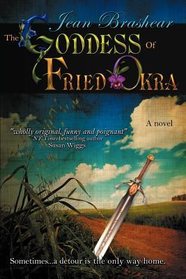 The Goddess of Fried Okra - Brashear, Jean