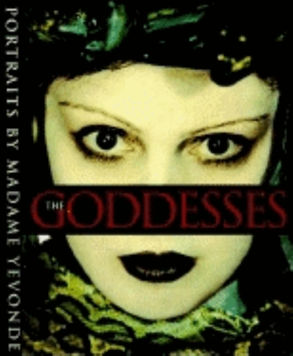 The Goddesses: Portraits by Madame Yevonde - Hole, Lawrence, and Madame Yevonde (Photographer)