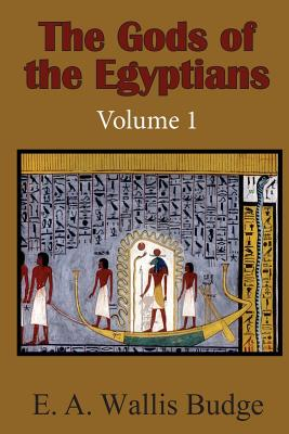 The Gods of the Egyptians, Volume 1 - Budge, E a Wallis