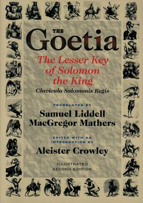 The Goetia the Lesser Key of Solomon the King: Lemegeton, Book 1 Clavicula Salomonis Regis - Crowley, Aleister