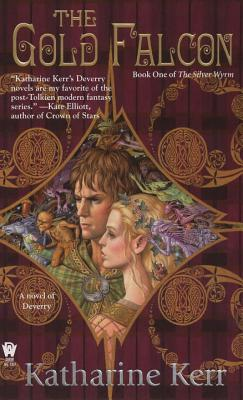 The Gold Falcon: Book One of the Silver Wyrm - Kerr, Katharine