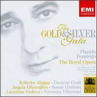 The Gold & Silver Gala - Angela Gheorghiu (soprano); Dwayne Croft (baritone); Leontina Vaduva (soprano); Plácido Domingo (tenor);...