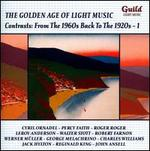The Golden Age of Light Music: Contrasts - From the 1960s Back to the 1920s, Vol. 1