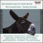 The Golden Age of Light Music: More Animal Antics - Donkey Serenade