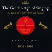 The Golden Age of Singing, Vol. 1, 1900-1910 - Adamo Didur (vocals); Adelina Patti (vocals); Alessandro Bonci (vocals); Alfredo Barili (piano);...