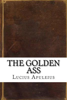 The Golden Ass - Apuleius, Lucius