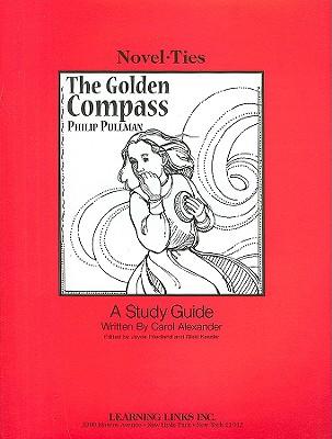 The Golden Compass: A Study Guide - Alexander, Carol, and Friedland, Joyce (Editor), and Kessler, Rikki (Editor)