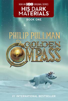 The Golden Compass: His Dark Materials - Pullman, Philip