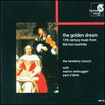 The Golden Dream: 17th Century Music from the Low Countries - David Douglass (violin); Drew Minter (counter tenor); Marion Verbruggen (recorder); Mary Springfels (gamba); Newberry Consort; Paul O'Dette (lute)