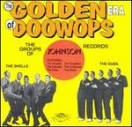 The Golden Era of Doo-Wops: Johnson Records