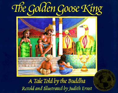 The Golden Goose King: A Tale Told by the Buddha - Ernst, Carl W (Foreword by)