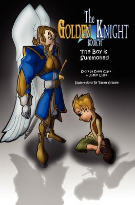 The Golden Knight #1 the Boy Is Summoned - Clark, Steve, and Clark, Justin