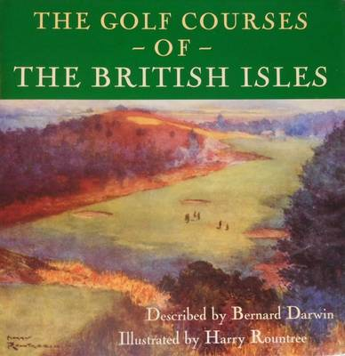 The Golf Courses of the British Isles - Darwin, Bernard
