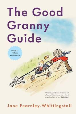 The Good Granny Guide - Fearnley-Whittingstall, Jane