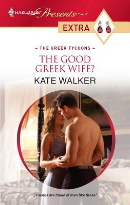 The Good Greek Wife? - Walker, Kate