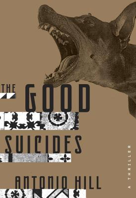 The Good Suicides - Hill, Toni, and Hill, Antonio