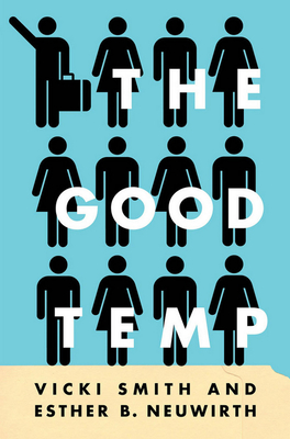 The Good Temp - Smith, Vicki, and Neuwirth, Esther B