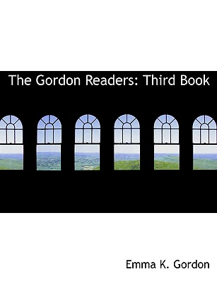 The Gordon Readers: Third Book (Large Print Edition) - Gordon, Emma K