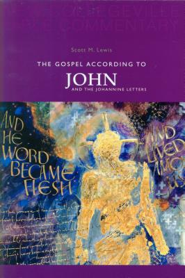 The Gospel According to John: And the Johannine Letters - Lewis, Scott M