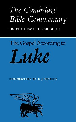 The Gospel According to Luke - Tinsley, E J (Commentaries by)