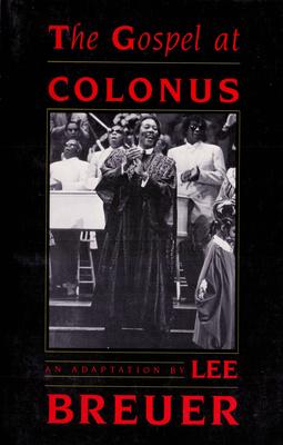 The Gospel at Colonus - Breuer, Lee