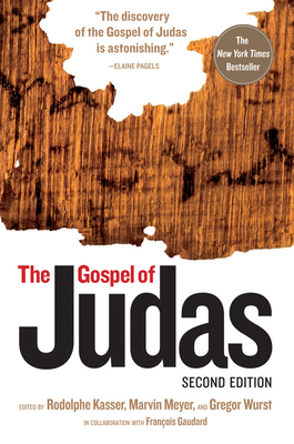 The Gospel of Judas - Kasser, Rodolphe (Editor), and Meyer, Marvin (Editor), and Wurst, Gregor (Editor)