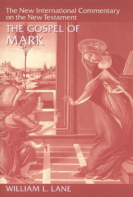 The Gospel of Mark - Lane, William L