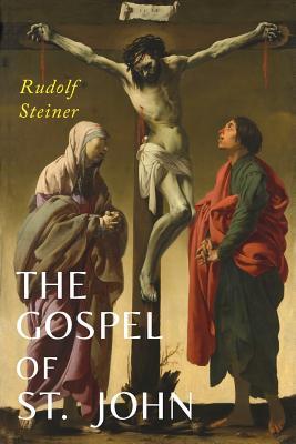 The Gospel of St. John - Steiner, Rudolf, Dr.