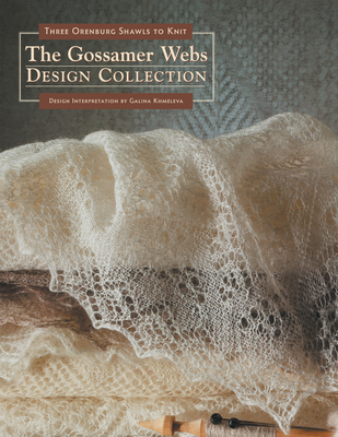 The Gossamer Webs Design Collection: Three Orenburg Shawls to Knit - Khmeleva, Galina (Compiled by)