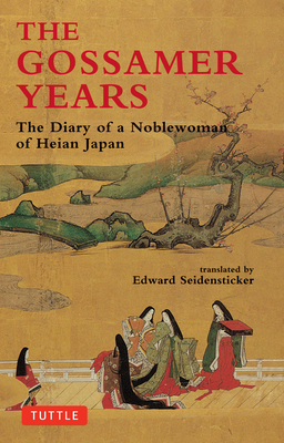 The Gossamer Years: The Diary of a Noblewoman of Heian Japan - Seidensticker, Edward (Translated by)