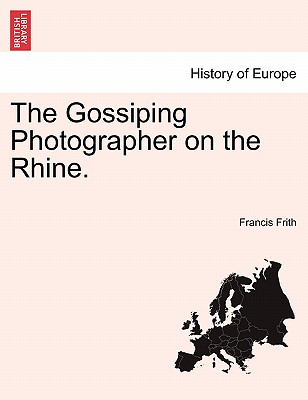 The Gossiping Photographer on the Rhine. - Frith, Francis