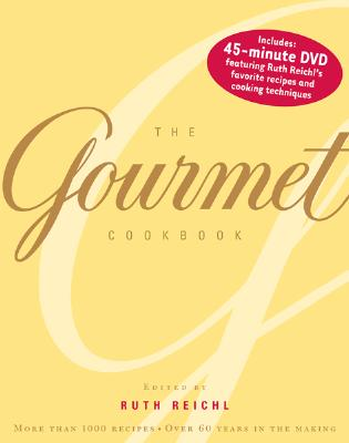 The Gourmet Cookbook: More Than 1000 Recipes - Reichl, Ruth (Editor), and Willoughby, John (Consultant editor), and Stewart, Zanne Early (Consultant editor)