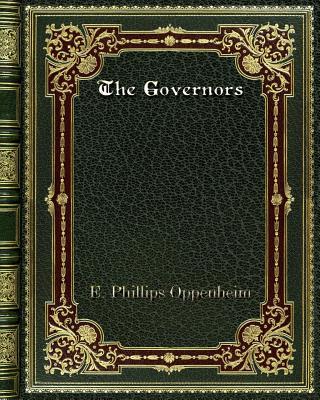 The Governors - Oppenheim, E Phillips